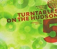 Turntables on the Hudson 5: Anniversary Ediiton