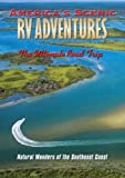 America's Scenic RV Adventures: Natural Wonders of the Southeast Coast by John Holod