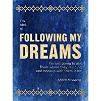 Sick Following My Dreams Hookup Later Mitch Hedberg Quote Blue Canvas Print