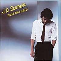 You're Only Lonely (Blu-Spec CD) by J.D. Souther (2009-01-21)