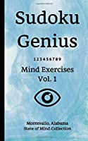 Sudoku Genius Mind Exercises Volume 1: Montevallo, Alabama State of Mind Collection