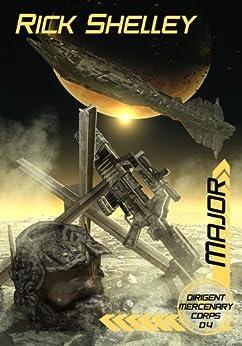 Major (Dirigent Mercenary Corps Book 4) by [Shelley, Rick]