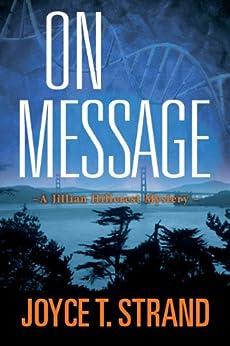 [Strand, Joyce]のOn Message: A Jillian Hillcrest Mystery (English Edition)