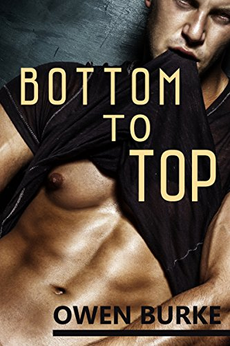 Bottom To Top: Gay Taboo BDSM Erotica (English Edition)