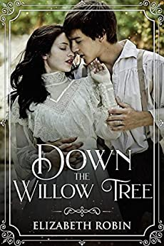 Down the Willow Tree by [Robin, Elizabeth]