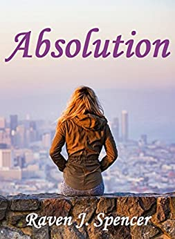 Absolution by [Spencer, Raven J.]