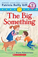 The Big Something (Developing Reader Level 2)