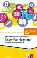 Know Your Grammar!: Grammatikkompetenz fuer die Oberstufe. Buch + Klett-Augmented