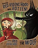 Honestly, Red Riding Hood Was Rotten! (The Other Side of the Story)