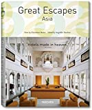Great Escapes: Asia (Tachen 25th Anniversary)
