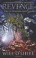 Revenge: An Urban Fantasy & Mystery (The Fae Awakening)
