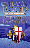 The Black Rood: The Celtic Crusades Book Two (Celtic Crusades 2)