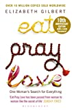 Eat Pray Love: One Woman's Search For Everything (Anniversary Edition) [Paperback] [Jan 01, 2016] Elizabeth Gilbert