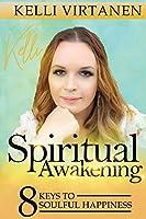 Spiritual Awakening: 8 Keys to Spiritual Awakening