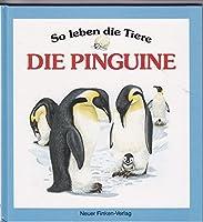 So leben die Tiere V. Die Pinguine