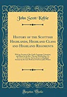 History of the Scottish Highlands, Highland Clans and Highland Regiments: With an Account of the Gaelic Language, Literature, and Music by the Rev. Thomas Maclauchlan, LL. D., F. S. A. (Scot;), and an Essay on Highland Scenery by the Late Professor Profes