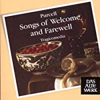 Purcell: Songs of Welcome & Farewell by Tragicomedia (2009-10-26)