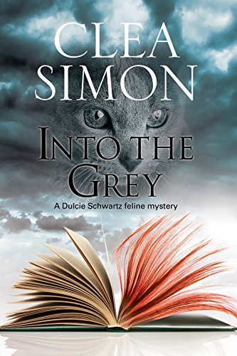 Download Into the Grey: A feline-filled academic mystery (A Dulcie Schwartz Cat Mystery) 1847517315