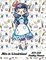 2019-2020 Alice in Wonderland Monthly Planner: 24 Months Pretty Simple  Calendar Planner - Get Organized. Get Focused. Take Action Today and Achieve Your Goals