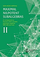 Maximal Nilpotent Subalgebras II: A Correspondence Theorem Within Solvable Associative Algebras. with 242 Exercises