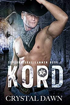 Kord: Shifters in the Law Find Mates (Supernatural Lawmen Book 1) by [Dawn, Crystal, Editing, Eagle]