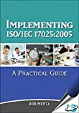 Implementing ISO/IEC 17025:2005 : A Practical Guide