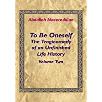 To Be Oneself: The Tragicomedy of an Unfinished Life History Volume 2 (English Edition)