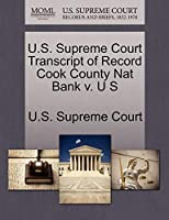 U.S. Supreme Court Transcript of Record Cook County Nat Bank V. U S