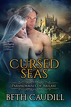 Cursed Seas (Paranormals of Arilase Book 3) by [Caudill, Beth]