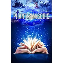 Phantasmagoric: A collection of Short Stories from Australia and New Zealand Authors