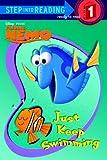 Just Keep Swimming (Disney/Pixar Finding Nemo) (Step into Reading)