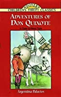 Adventures of Don Quixote (Dover Children's Thrift Classics) by Argentina Palacios(1999-06-18)