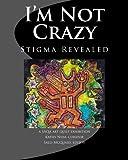 I'm Not Crazy: Stigma Revealed