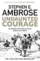 Undaunted Courage by Stephen E Ambrose(2016-08-11)