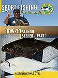 Sport Fishing with Dan Hernandez - Salmon Seeker Pt 1