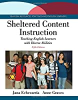 Sheltered Content Instruction: Teaching English Learners with Diverse Abilities (5th Edition)