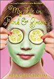 My Life in Pink & Green (Pink & Green series Book 1) (English Edition)