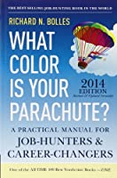 What Color Is Your Parachute? 2014: A Practical Manual for Job-Hunters and Career-Changers by Richard N. Bolles(2013-08-13)
