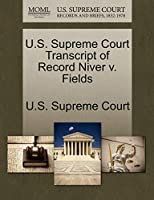U.S. Supreme Court Transcript of Record Niver V. Fields