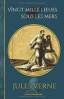 Vingt mille lieues sous les mers: Edition illustrée (Voyages extraordinaires)