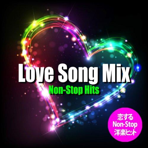 恋するLove Song Mix(Non-Stop 洋楽ヒット)
