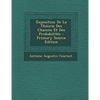 Exposition de La Theorie Des Chances Et Des Probabilites - Primary Source Edition