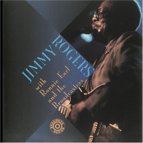 Jimmy Rogers With Ronnie Earl & Broadcasters