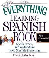 The Everything Learning Spanish Book: Speak, Write, and Understand Basic Spanish in No Time (Everything®)