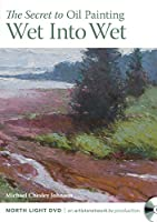 The Secret of Oil Painting Wet Into Wet [DVD]