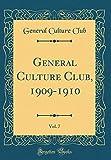General Culture Club, 1909-1910, Vol. 7 (Classic Reprint)