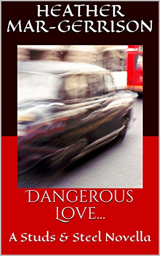 Dangerous Love...: A Studs & Steel Novella (English Edition)