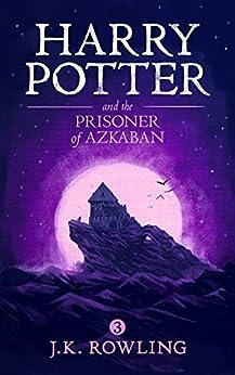 [Rowling, J.K.]のHarry Potter and the Prisoner of Azkaban (English Edition)