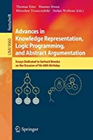 Advances in Knowledge Representation, Logic Programming, and Abstract Argumentation: Essays Dedicated to Gerhard Brewka on the Occasion of His 60th Birthday (Lecture Notes in Computer Science)