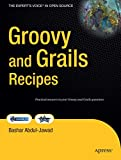 Groovy and Grails Recipes (Recipes: a Problem-solution Approach)
